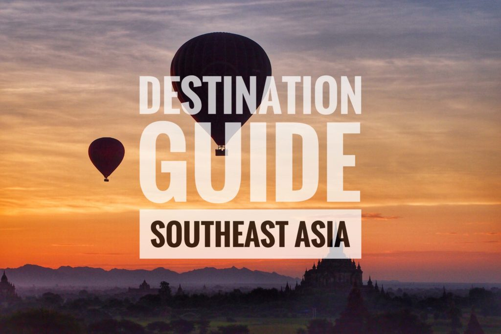 Destination Guide Southeast Asia